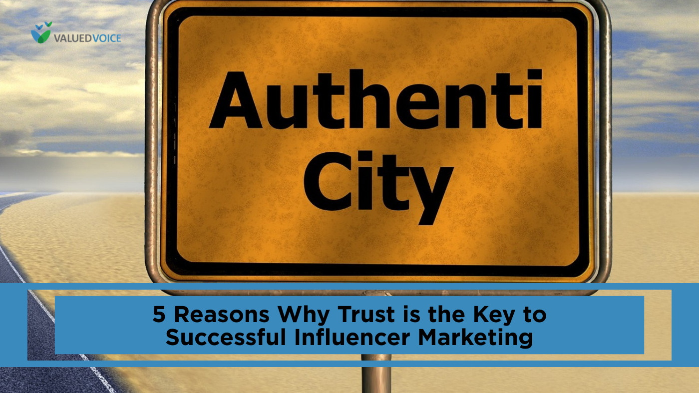 5 Reasons Why Trust is the Key to Successful Influencer Marketing