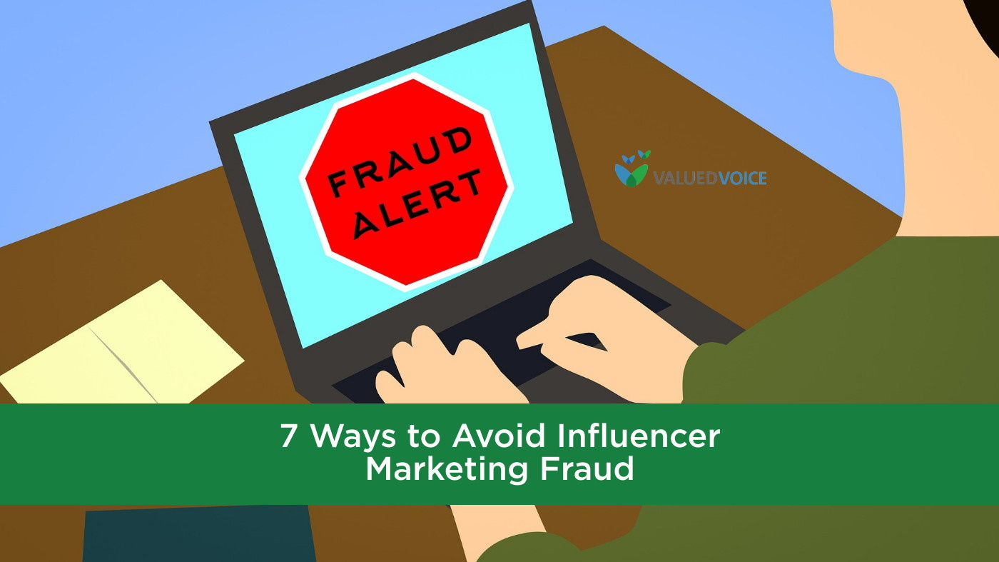 7 Ways to Avoid Influencer Marketing Fraud